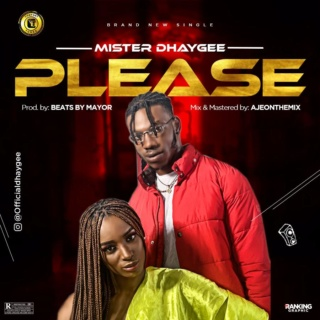 [Music] Mister Dhaygee – Please | Mp3 Master23