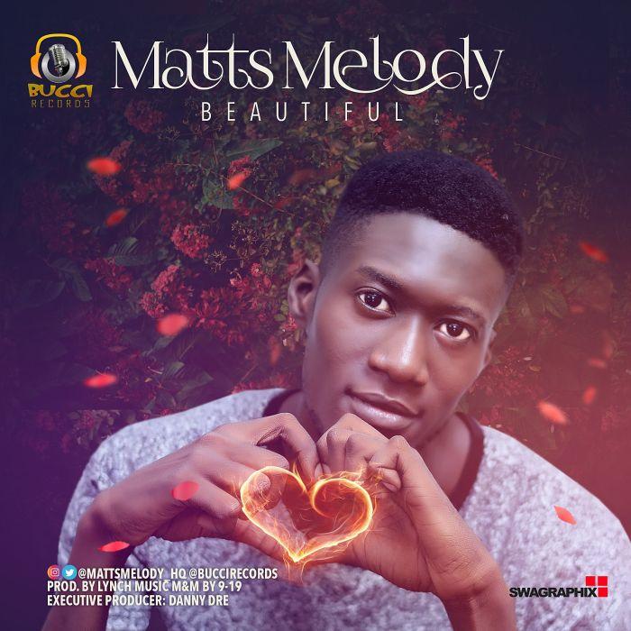 [Music] Matts Melody – Beautiful | Mp3 Matts-10