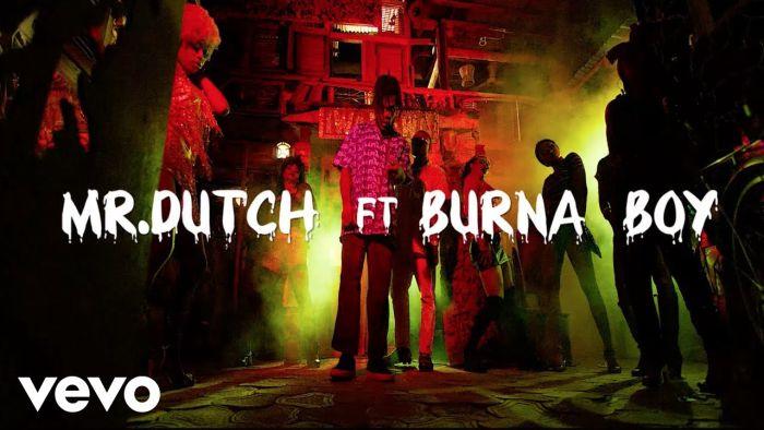 [Download Video] Mr. Dutch Ft. Burna Boy – E No Finish Maxres11