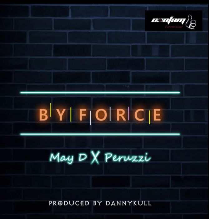 [Download Music] May D Ft. Peruzzi – By Force May-d-10
