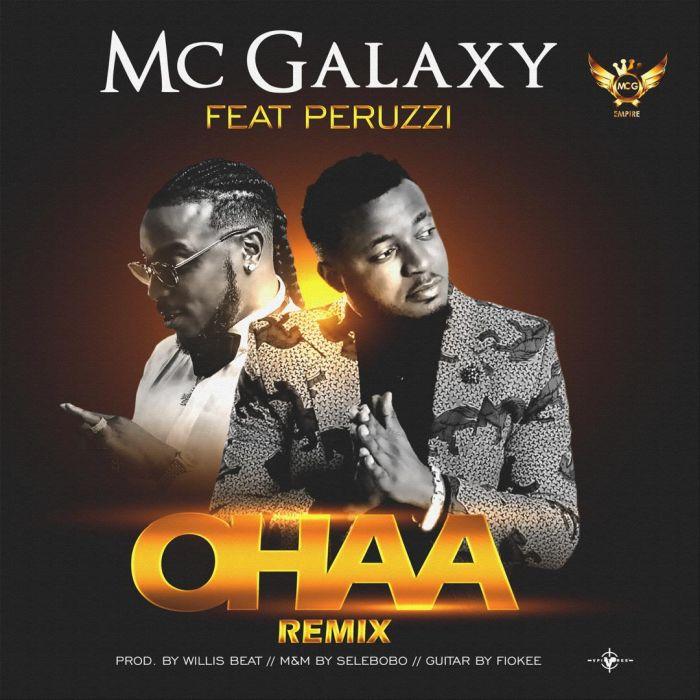 Mc Galaxy Ft. Peruzzi – Ohaa Remix | 9Jatechs Music  Mc-gal10