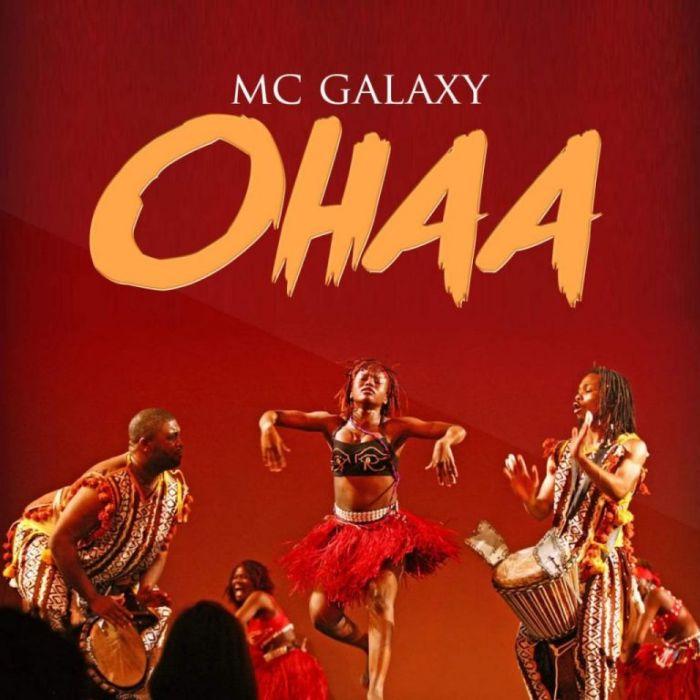 [Download Music] Ohaa By MC Galaxy  Mc10