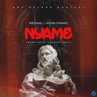 [Music] Medikal – Nyame Ft. Kevin Fianko | Mp3 Medika10