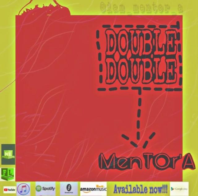 [Music] MenTor A – Double Double Mentor11