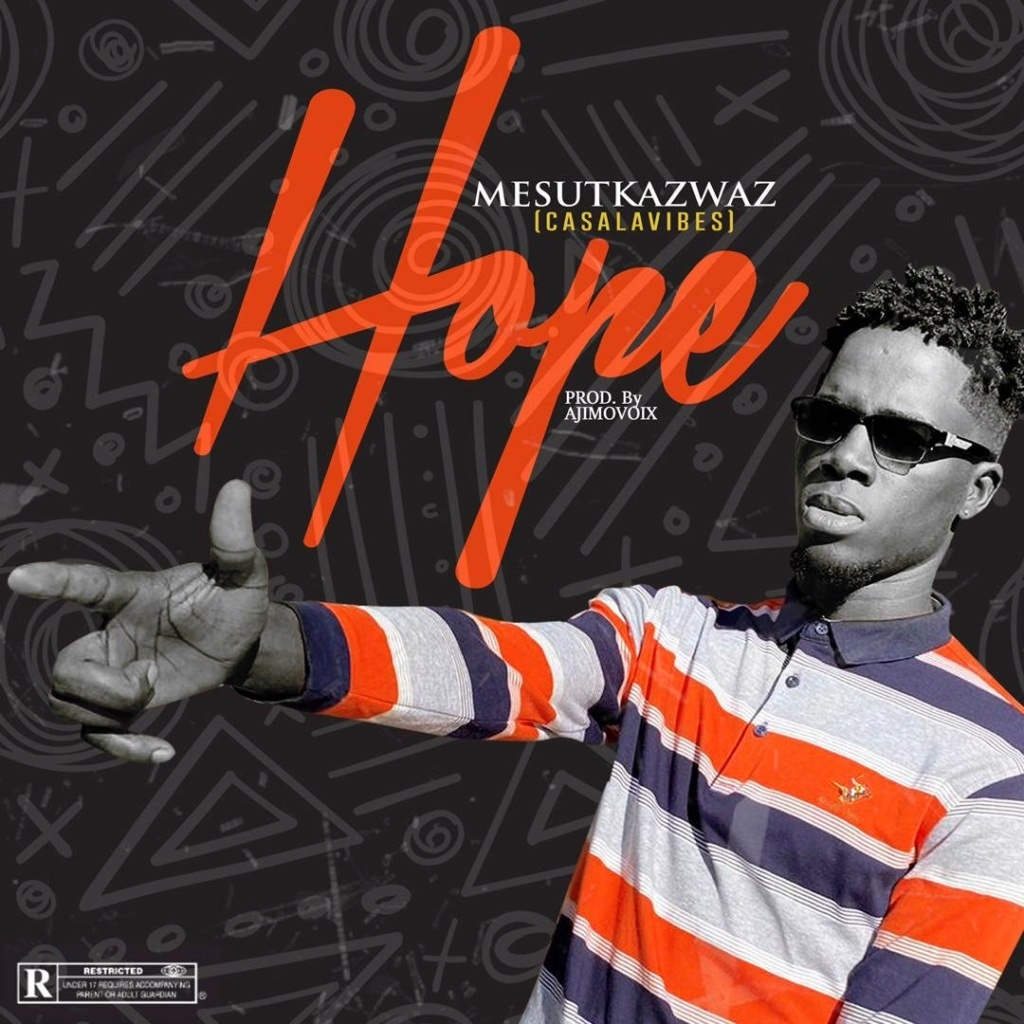 [Music] Mesutkazwaz – Hope | Mp3 Mesutk10