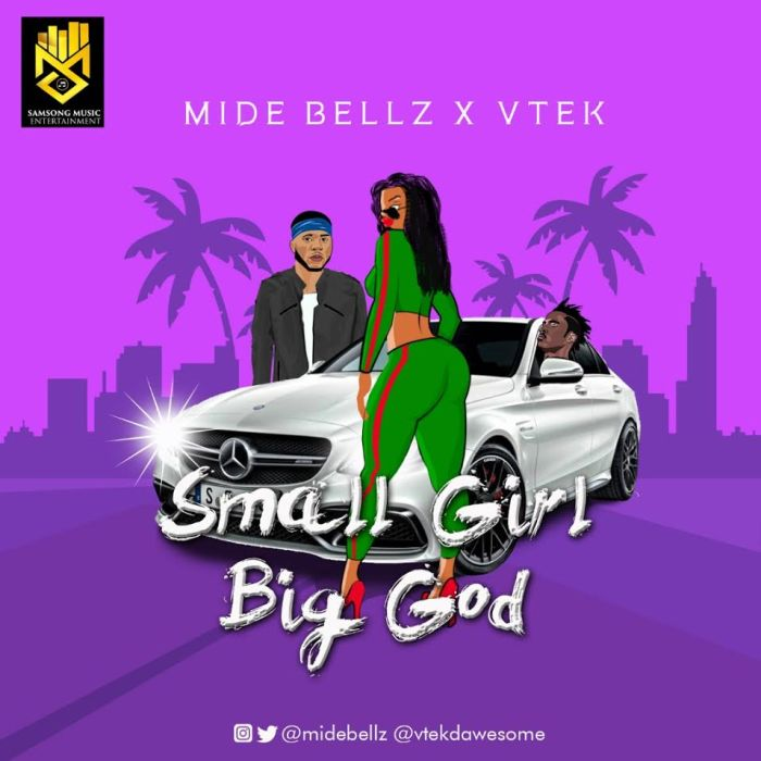 Mide Bellz x Vtek – Small Girl Big God | 9Jatechs Music Mp3 Mide-b10