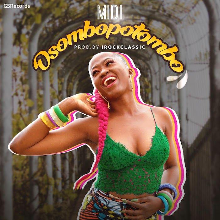 [Music] Midi – Osombopotombo   Mp3 Midi10