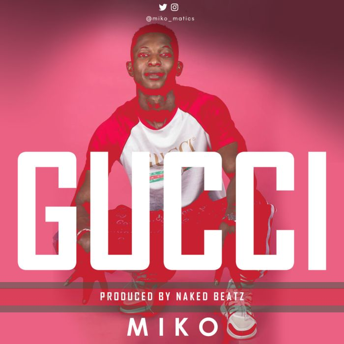[Download Music] Gucci By Miko  Miko2-10