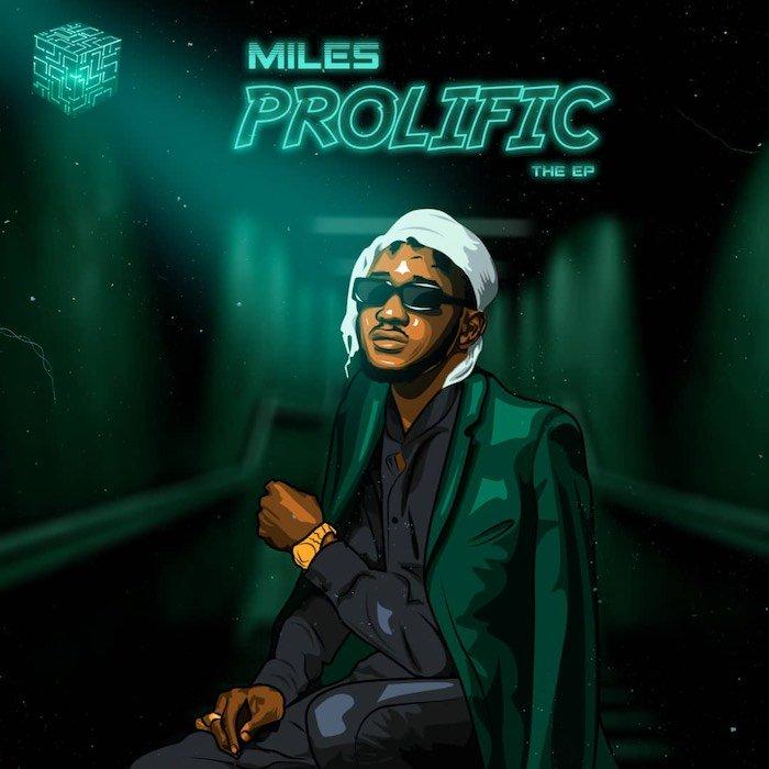 [Music] Miles – Prolific | Mp3 Miles-12