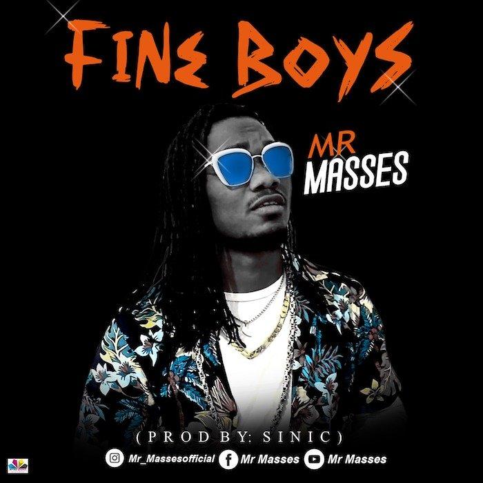 [Music] Mr Masses – Fine Boys | Mp3 Mr-mas10