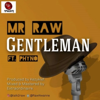 [Music] Mr Raw – Gentleman ft. Phyno | Mp3 Mr-raw10