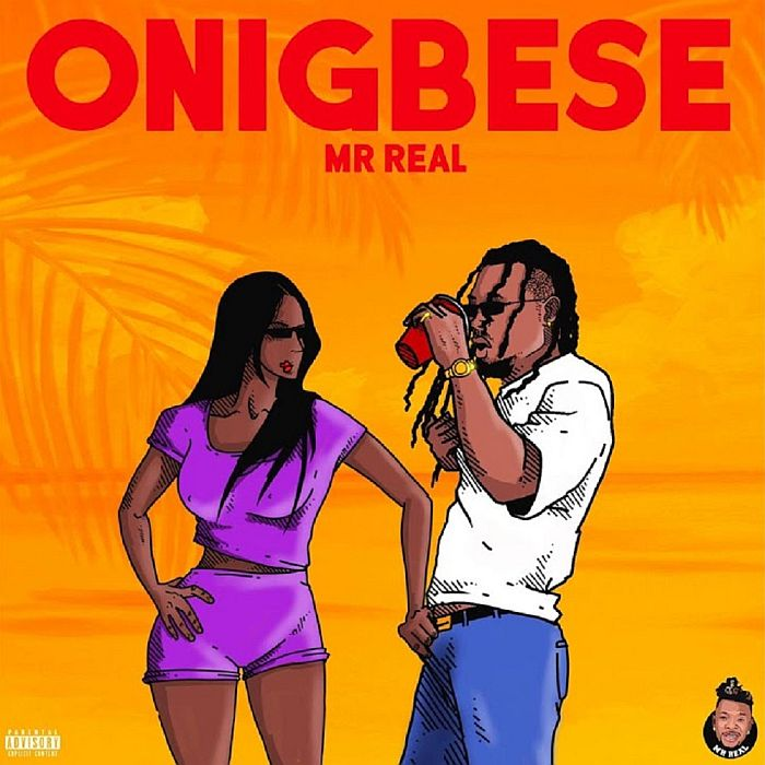 [Music] Mr Real – Onigbese | Mp3 Mr-rea13