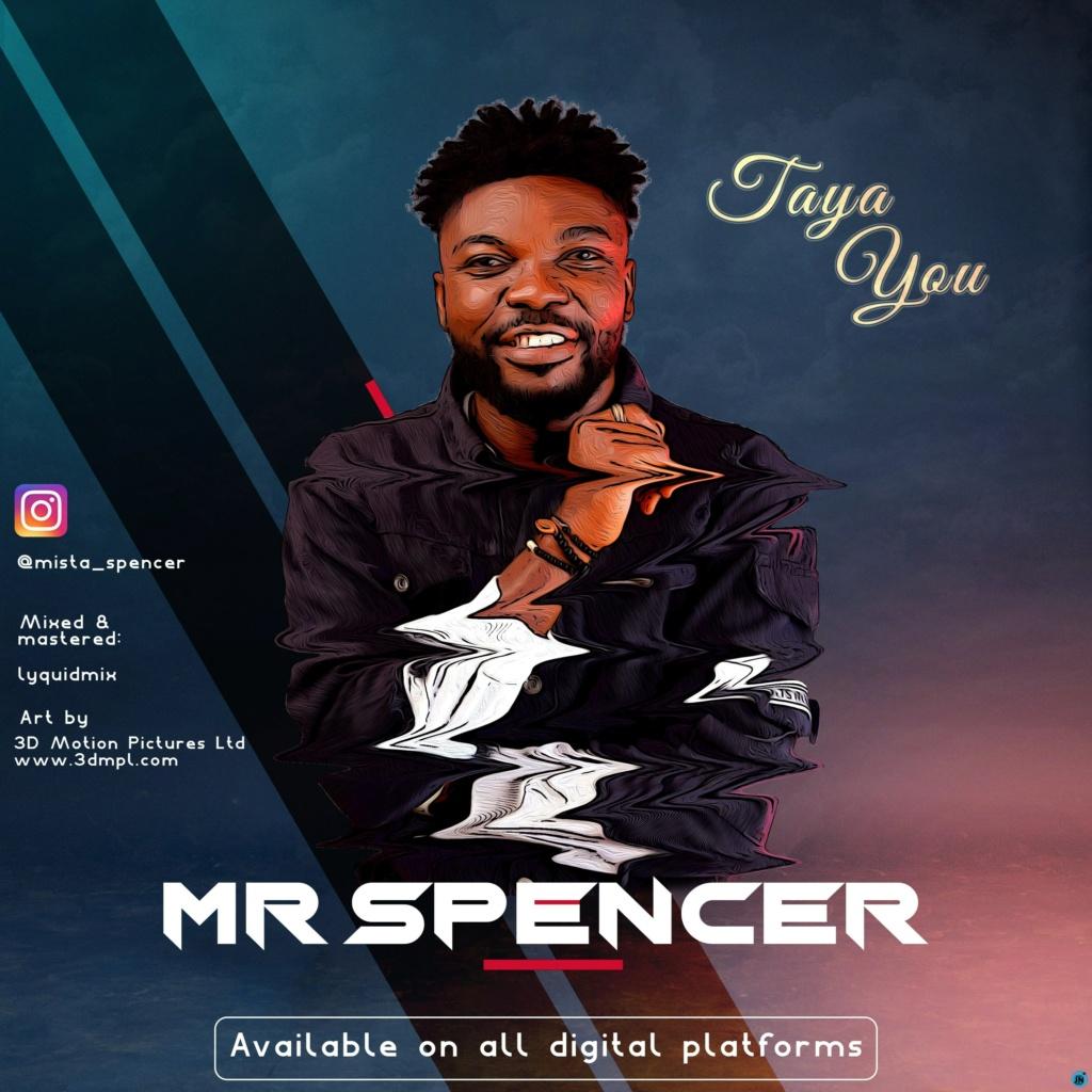 [Music] Mr Spencer — Taya You | Download Mp3 Mr-spe10
