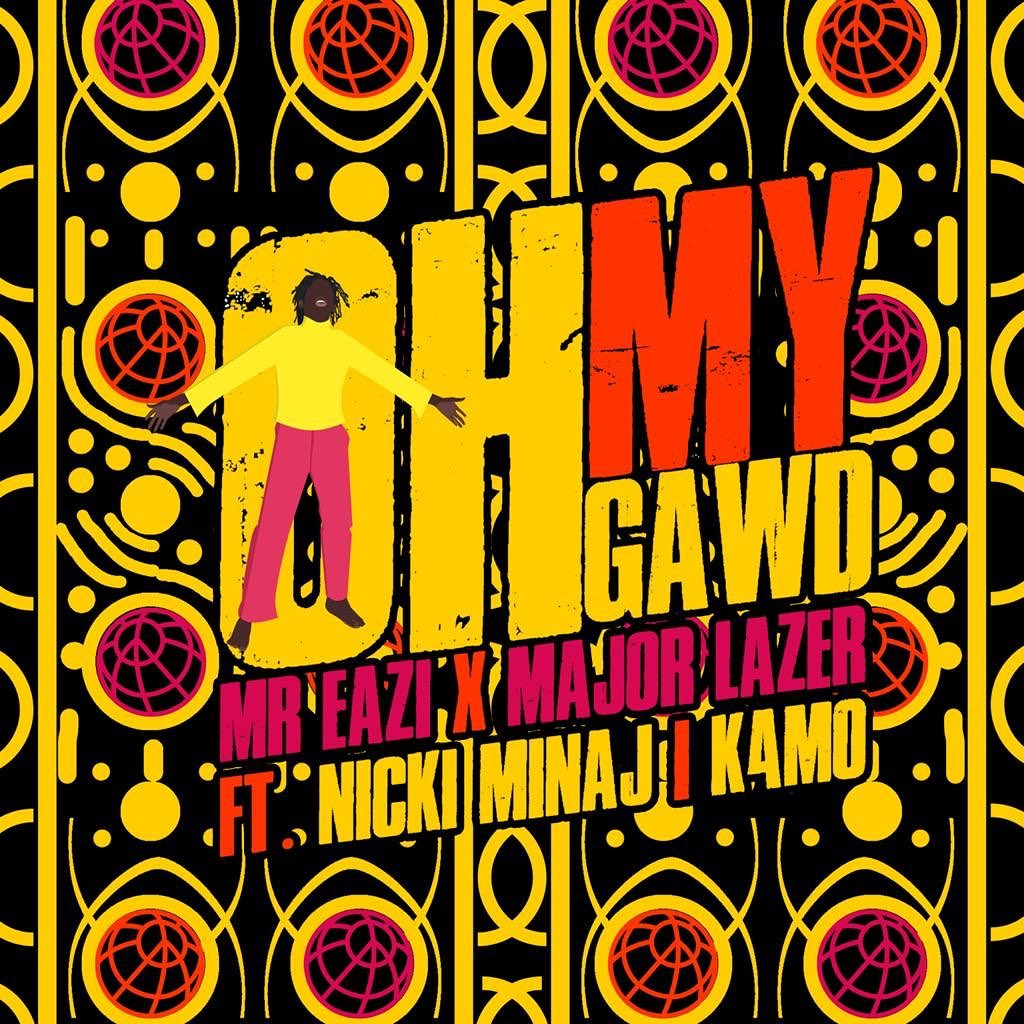 [Music] Mr Eazi & Major Lazer — Oh My Gawd ft. Nicki Minaj & K4mo | Download Mp3 Mreazi11