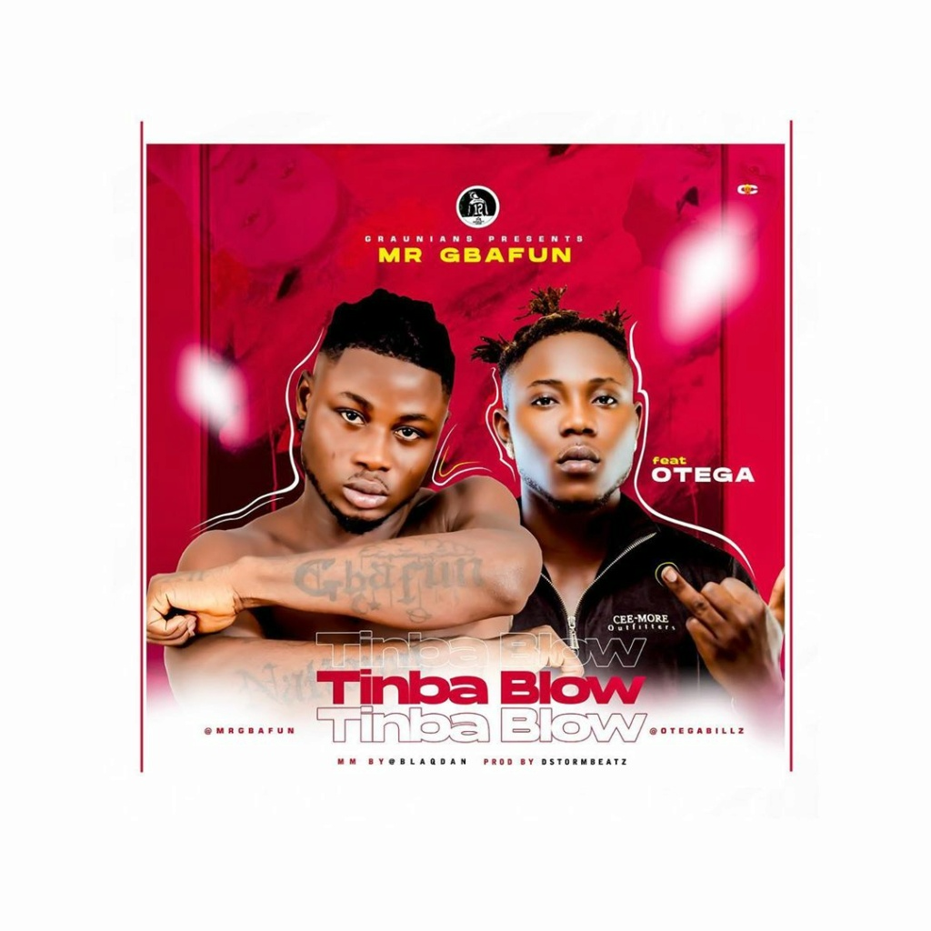 [Music] Mr Gbafun – Tinbablow Ft. Otega Mrgbaf10