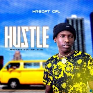 [Music] Mrsoft Ofl - Hustle | Mp3 Mrsoft10