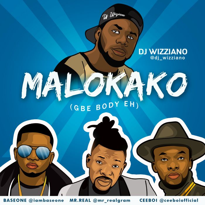 [Download Music] DJ Wizziano Ft. Mr Real x Ceeboi x Baseone – Malokako (Gbe Body Eh) Music_17