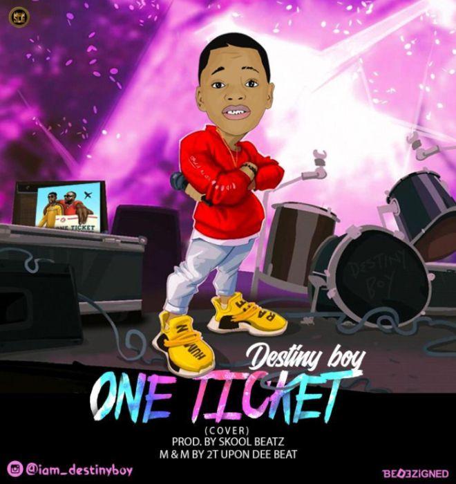 [Download Music] Destiny Boy – One Ticket  Music_19