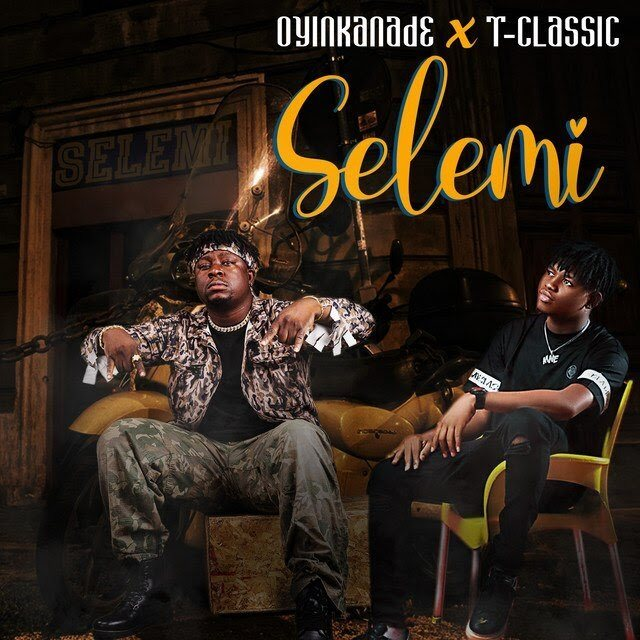 [Music] Oyinkanade — Selemi ft. T-Classic | Download Mp3 Naijak10
