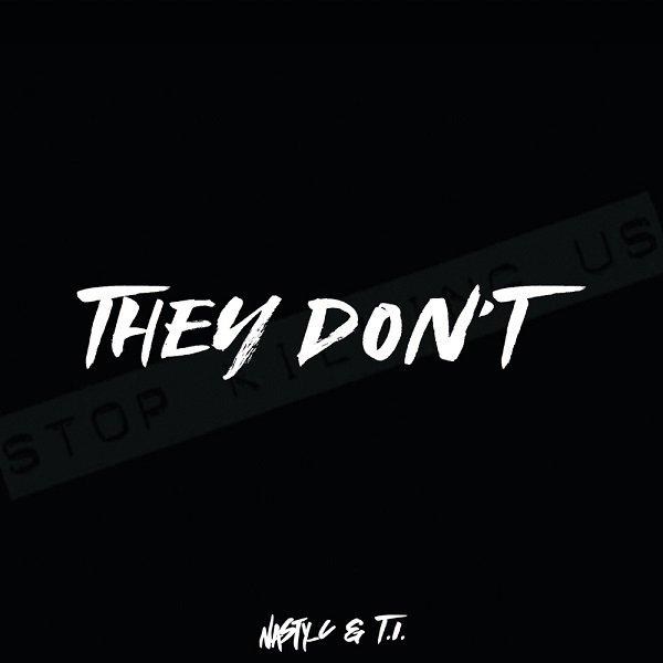 [Music] Nasty C x T.I. – They Don't | Mp3 Nasty-10
