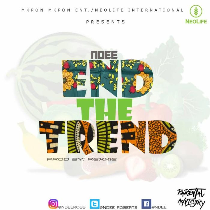 [Download Music] Ndee – End The Trend Ndee-e10