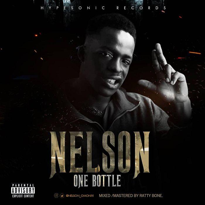 [Music] Nelson – One Bottle   Mp3 Nelson10