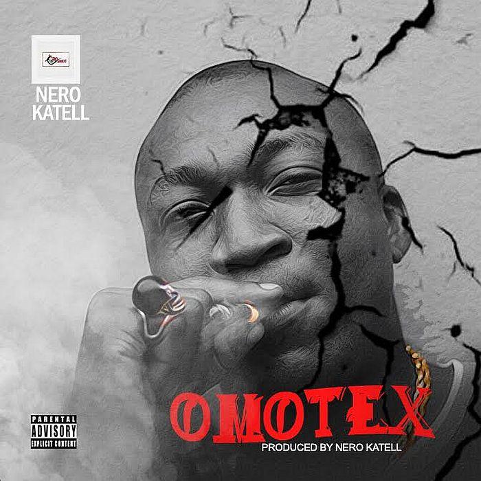 [Music] Nero Katell – Omotex | Mp3 Nero-k10