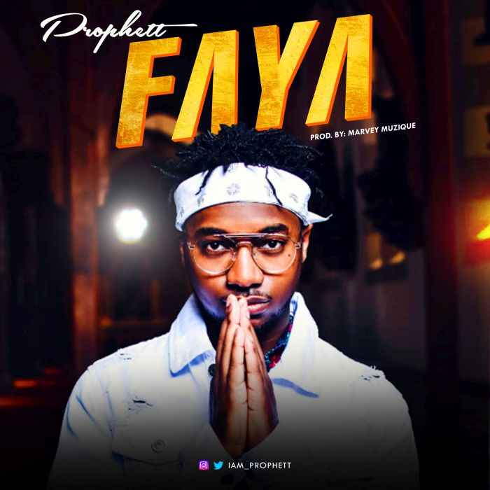 [Download Music] Faya by Prophett  New-ar10