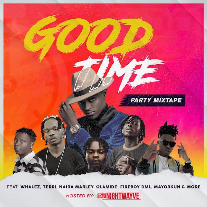 [Mixtape] DJ Nightwayve – Good Time Party Mixtape | Mp3 Nightw10