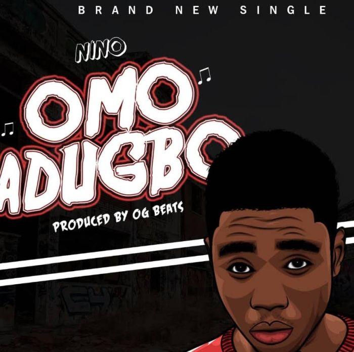 [Download Music] Nino – Omo Adugbo Nino-o10