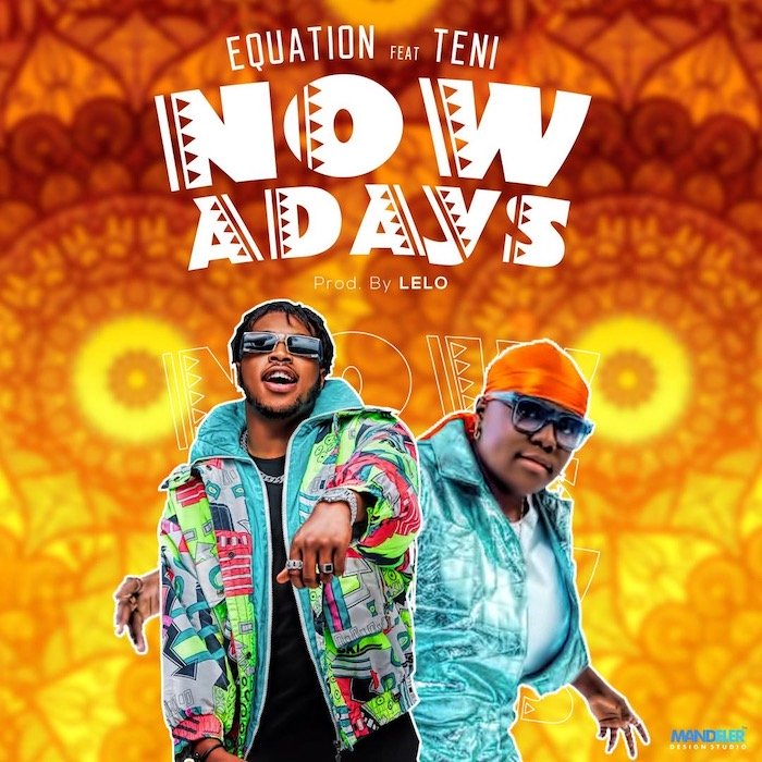 [Music] Equation x Teni – Nowadays | Mp3 Nowada10