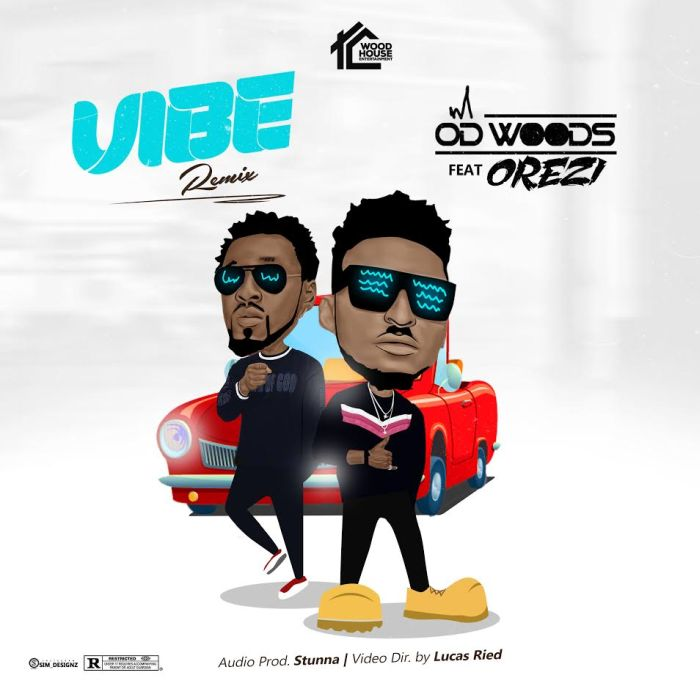 [Download Video] OD Woods Ft. Orezi – Vibes (Remix) Od-woo10