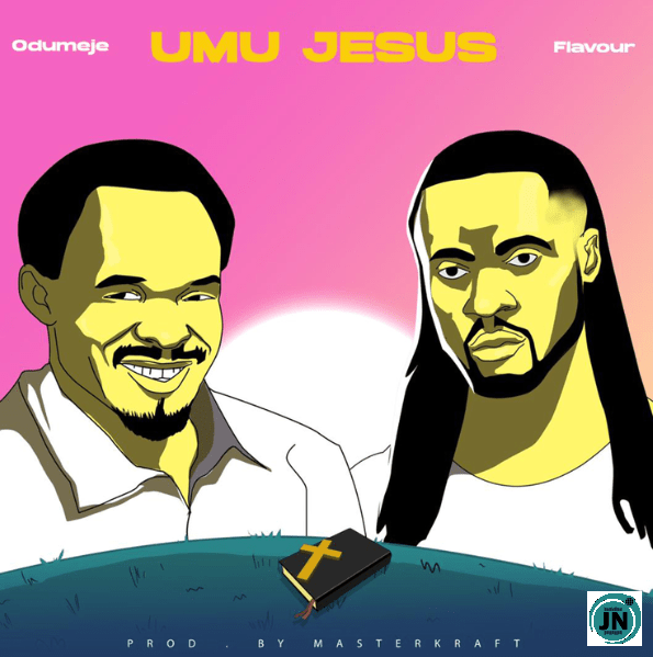 [Music] Odumeje – Umu Jesus ft. Flavour | Download Mp3 Odumej10