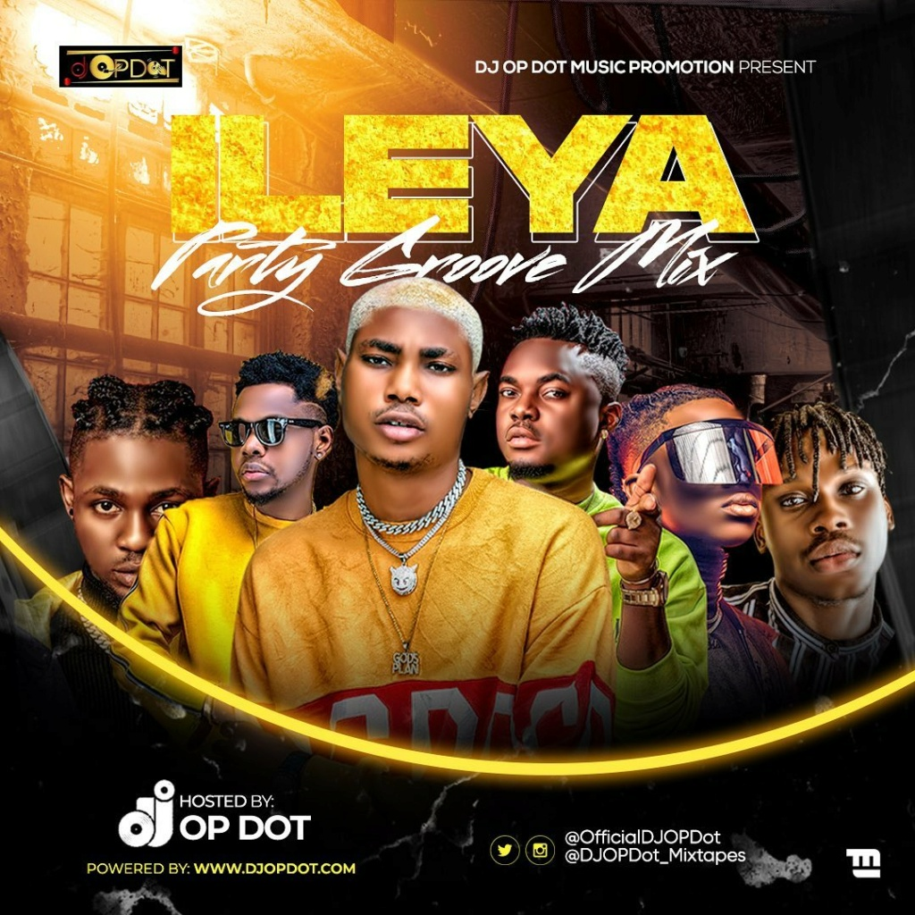 [Mixtape] DJ OP Dot — Ileya Party Groove Mix | Mp3 Offici12