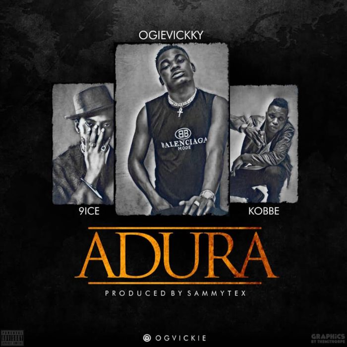 [Download Music] OG Vickie Ft. 9ice x Kobbe – Adura Og-vic10