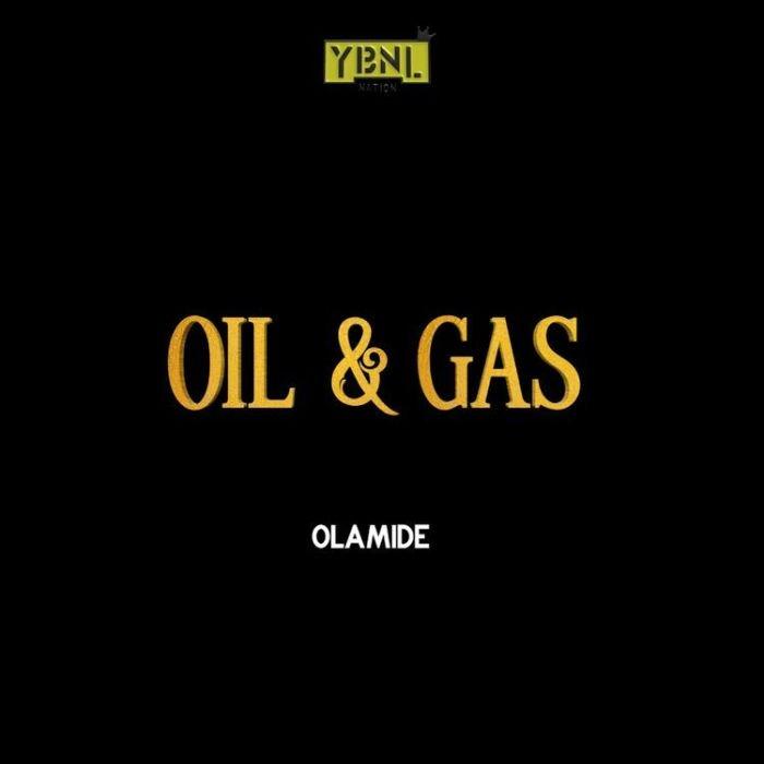 Olamide – Oil & Gas | 9Jatechs Music Mp3 Oil-an10