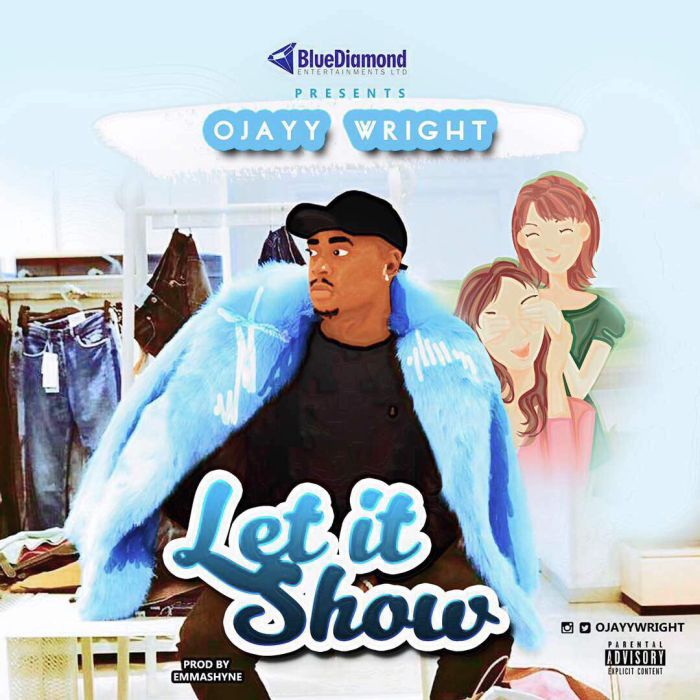[Download Music] Ojayy Wright – Let It Show Ojayy-10
