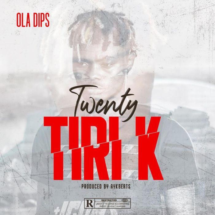 Oladips – Twenty Tiri K | 9Jaloud Lyrics Oladip15