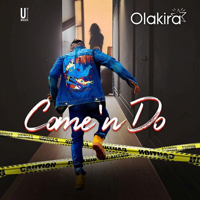 Olakira – Come 'n Do | 9Jatechs Music Mp3  Olakir10