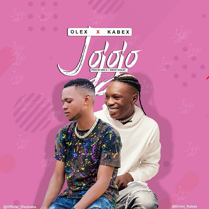 [Music] Olex – 'Jojojo' Ft. Kabex | Mp3 Olex-f10