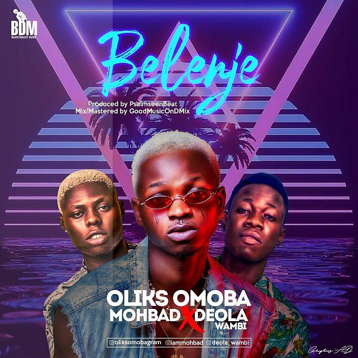 "[Music] Oliks Omoba – ""Belenje"" Ft. Mohbad x Deola Wambi | Mp3 Oliks-10"