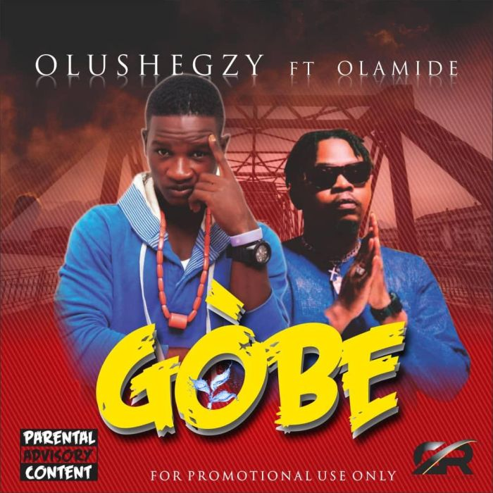 [Music] Olushegzy – Gobe | Mp3 Olushe10