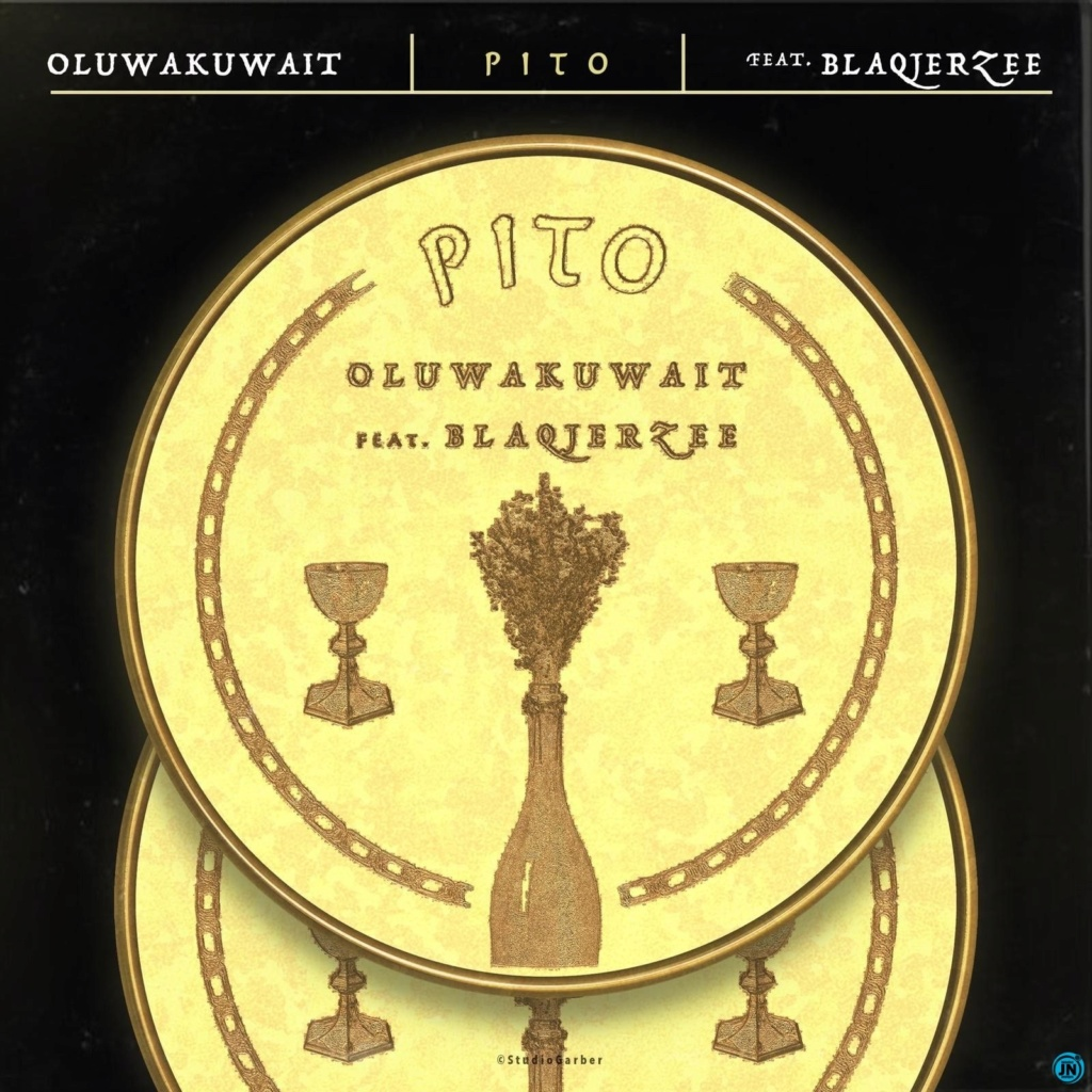[Music] Oluwa Kuwait — Pito ft. Blaq Jerzee | Mp3 Oluwa-13