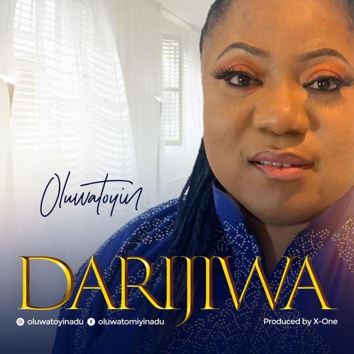 [Gospel Music] Oluwatoyin Adu – Darijiwa   Mp3 Oluwat11