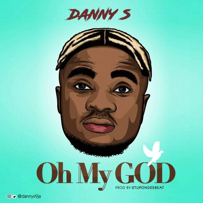 [Download Music] Danny S – Oh My God Omg-ar10