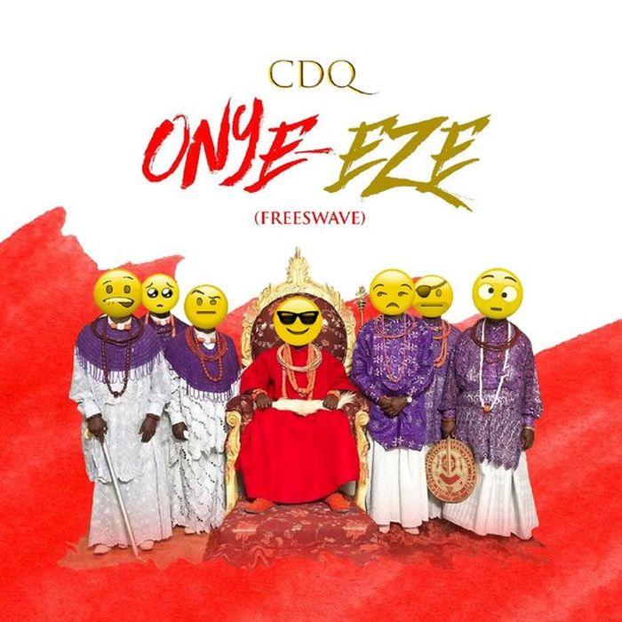 CDQ – Onye Eze | 9Jatechs Music Mp3 Onye-e10