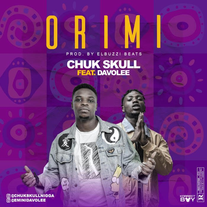 [Music] Chuk Skull Ft. Davolee – Ori Mi | Mp3 Ori-mi10