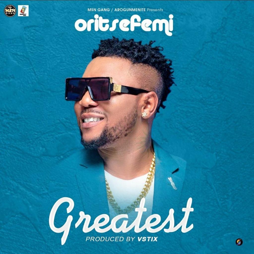 [Music] Oritse Femi – Greatest   Download Mp3 Oritse24