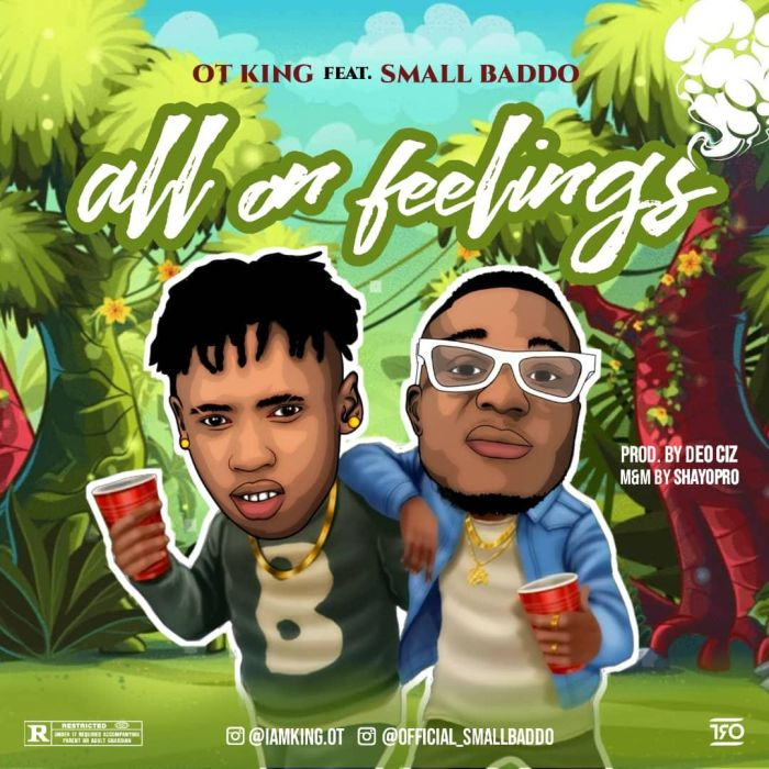 [Music] OT KinG – All On Feelings | Mp3 Ot-kin10