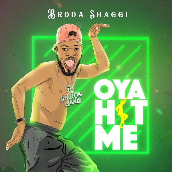 [Download Music] Broda Shaggi – Oya Hit Me Oya-hi10